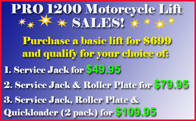 Customers who purchase a PRO 1200 Motorcycle Lift Qualify for 3 Lift Accessory Packages.